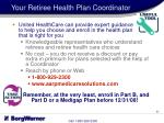your retiree health plan coordinator