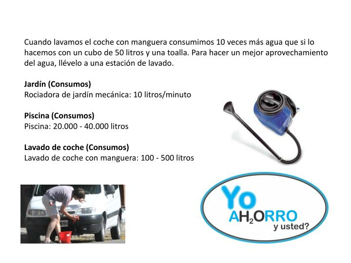 Cuando lavamos el coche con manguera consumimos 10 veces más agua que si lo hacemos con un cubo de 50 litros y una