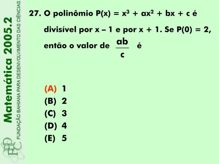 O polinômio P(x) = x