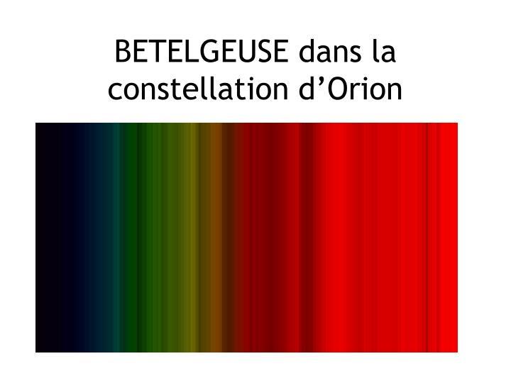 BETELGEUSE dans la constellation d'Orion