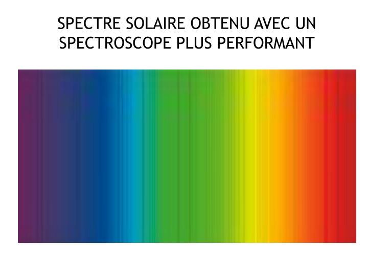 SPECTRE SOLAIRE OBTENU AVEC UN SPECTROSCOPE PLUS PERFORMANT
