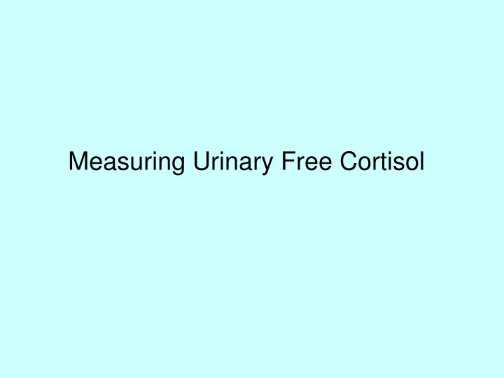 Measuring Urinary Free Cortisol