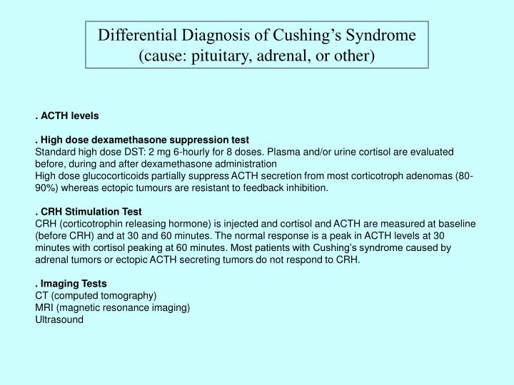 Differential Diagnosis of Cushing's Syndrome (cause: pituitary, adrenal, or other)