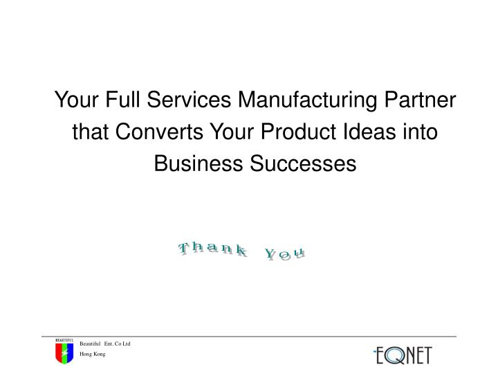 Your Full Services Manufacturing Partner