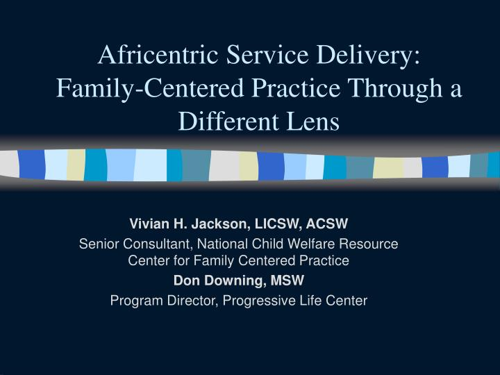 africentric service delivery family centered practice through a different lens n.