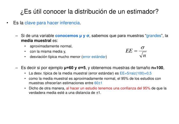 Es til conocer la distribuci n de un estimador