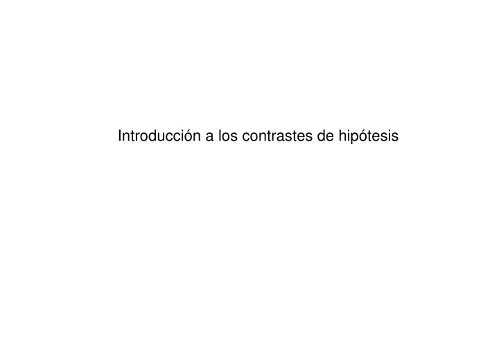 Introducción a los contrastes de hipótesis