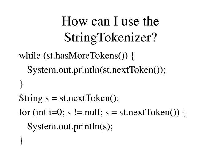 How can I use the StringTokenizer?