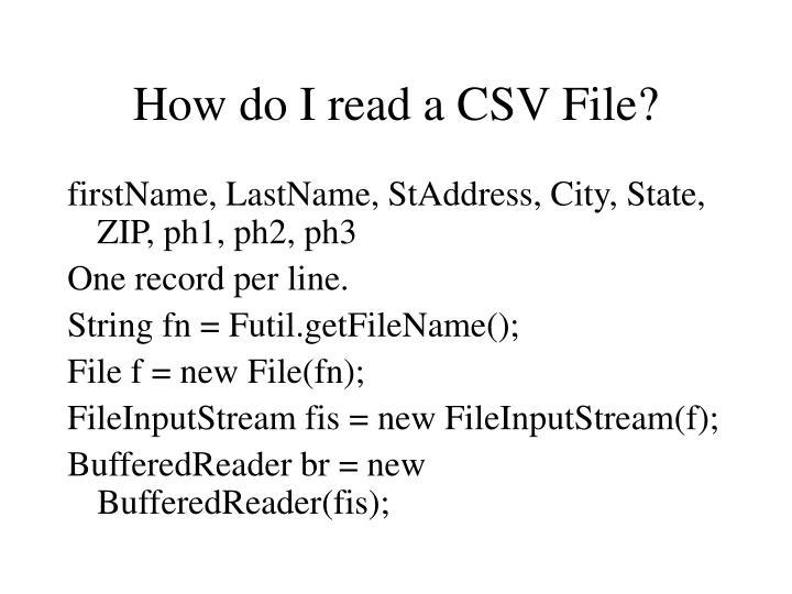 How do I read a CSV File?