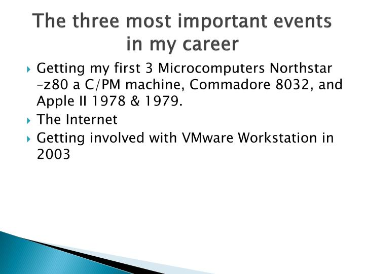 The three most important events in my career