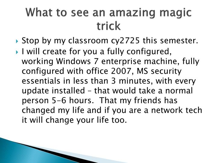 What to see an amazing magic trick