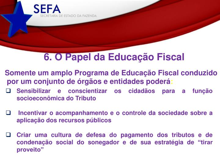 Somente um amplo Programa de Educação Fiscal conduzido