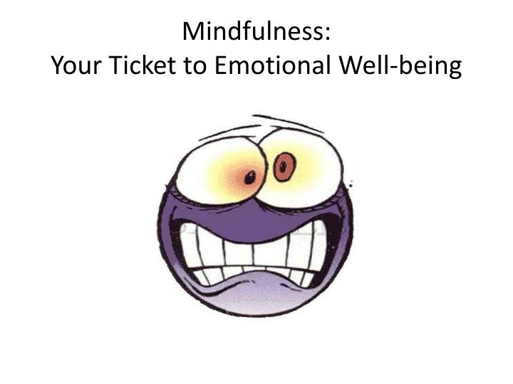 mindfulness your ticket to emotional well being n.