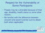 respect for the vulnerability of some participants1