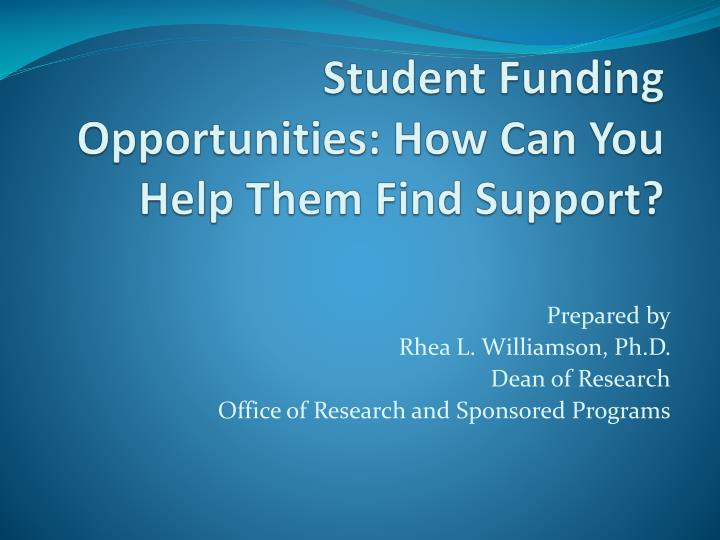 student funding opportunities how can you help them find support