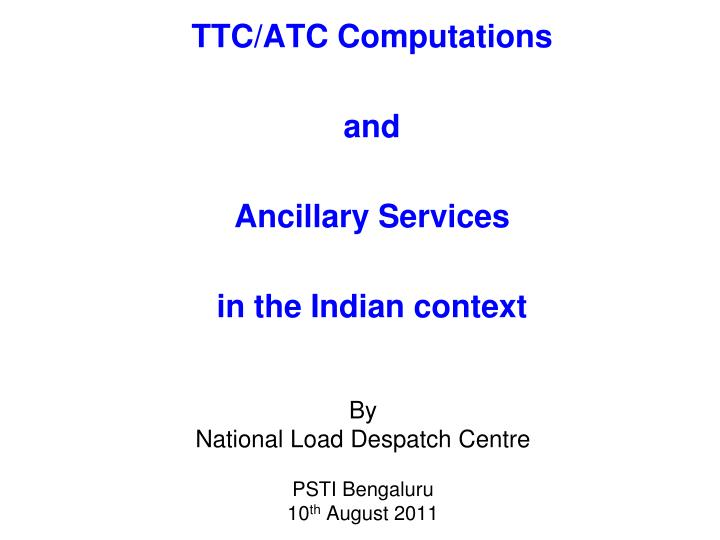 ttc atc computations and ancillary services in the indian context n.