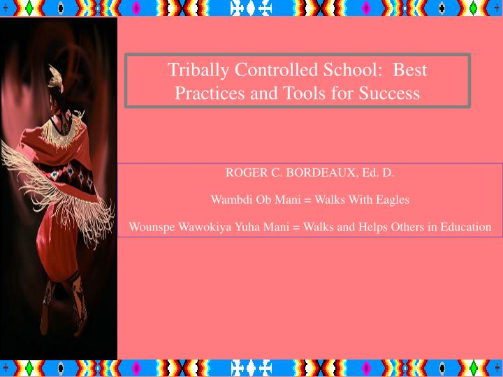 Tribally Controlled School:  Best Practices and Tools for Success