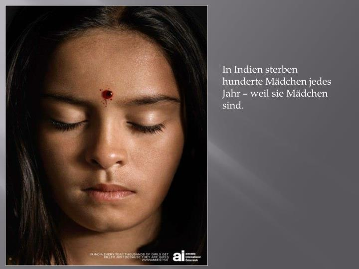 In Indien sterben hunderte Mädchen jedes Jahr – weil sie Mädchen sind.