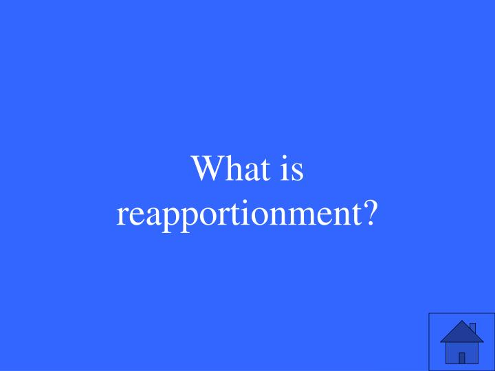 What is reapportionment?