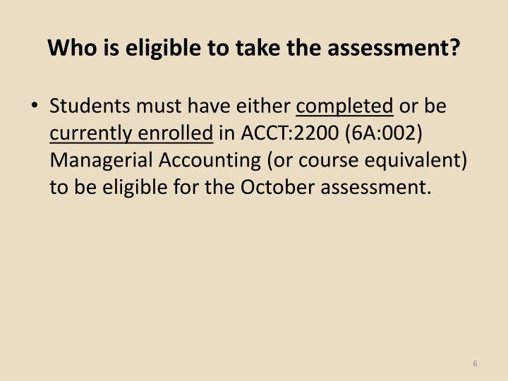 Who is eligible to take the assessment?