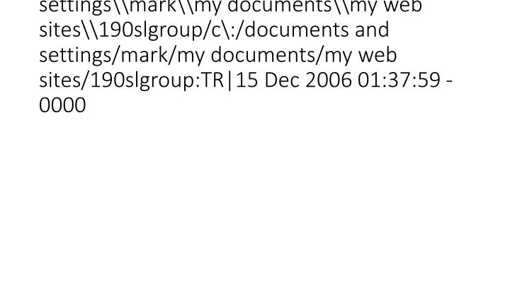 vti_syncwith_localhost\c\:\documents and settings\mark\my documents\my web sites\190slgroup/c\:/documents and settings/mark/my documents/my web sites/190slgroup:TR|15 Dec 2006 01:37:59 -0000