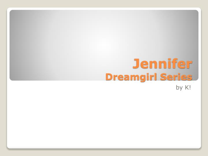 Jennifer dreamgirl series
