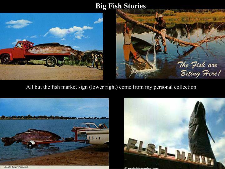 Big Fish Stories