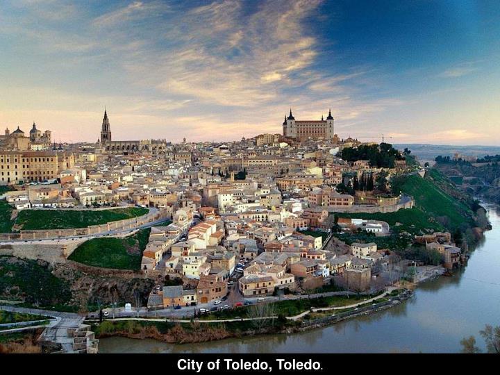 City of Toledo, Toledo