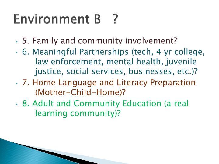 Environment B   ?