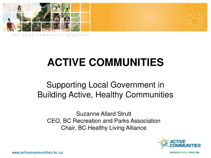 active communities supporting local government in building active healthy communities n.