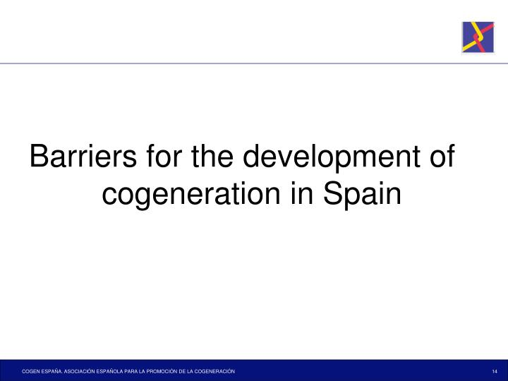 Barriers for the development of cogeneration in Spain