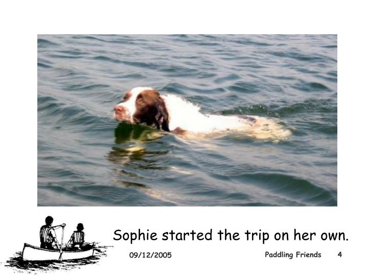 Sophie started the trip on her own.