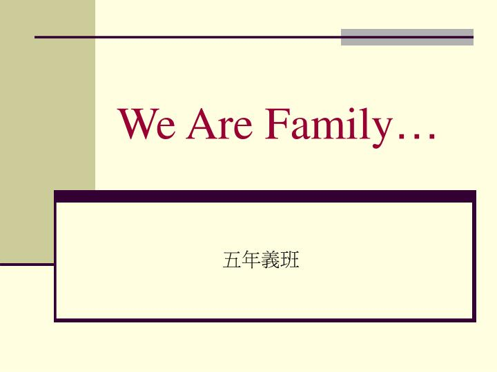 we are family n.