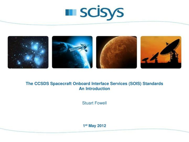 The ccsds spacecraft onboard interface services sois standards an introduction