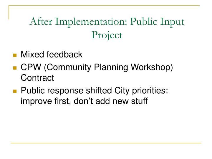 After Implementation: Public Input Project