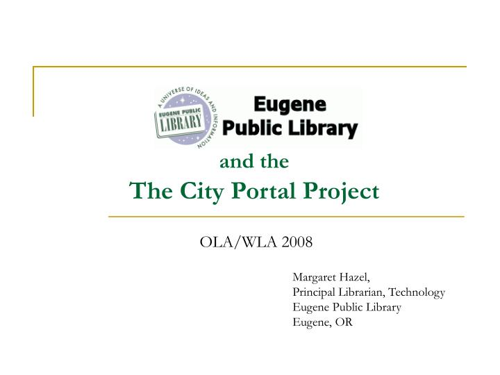 And the the city portal project