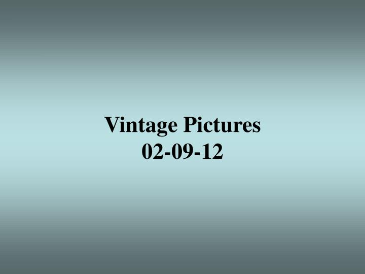 Vintage pictures 02 09 12