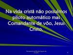 na vida crist n o possu mos piloto autom tico mas comandante de v o jesus cristo