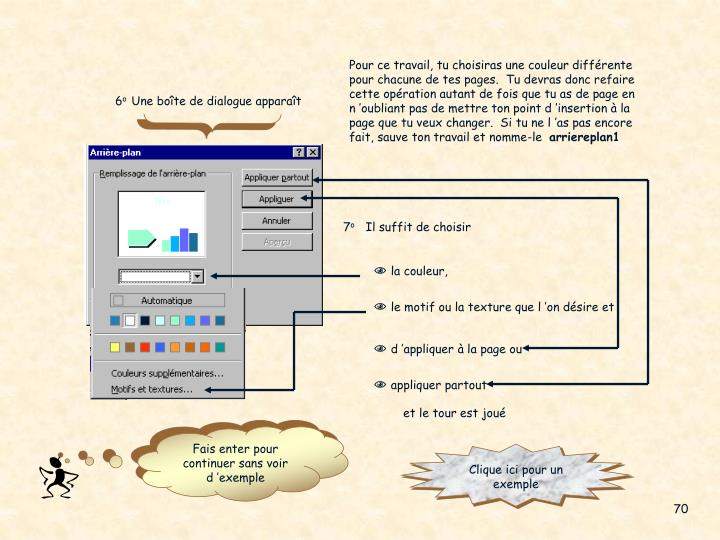 Pour ce travail, tu choisiras une couleur différente pour chacune de tes pages.  Tu devras donc refaire cette opération autant de fois que tu as de page en n'oubliant pas de mettre ton point d'insertion à la page que tu veux changer.  Si tu ne l'as pas encore fait, sauve ton travail et nomme-le