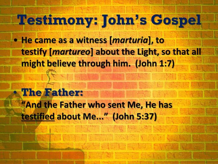 Testimony: John's Gospel