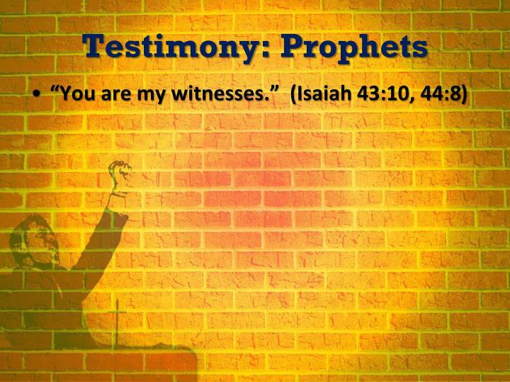 Testimony: Prophets