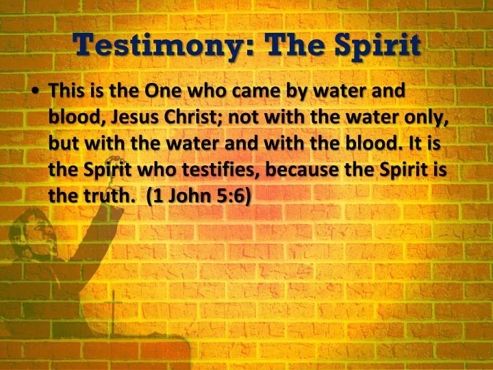 Testimony: The Spirit