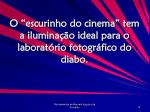 o escurinho do cinema tem a ilumina o ideal para o laborat rio fotogr fico do diabo