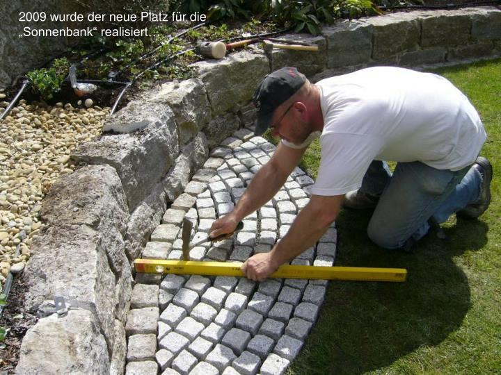 """2009 wurde der neue Platz für die """"Sonnenbank"""" realisiert…"""