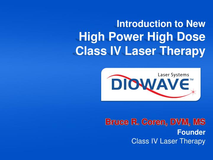 introduction to new high power high dose class iv laser therapy n.