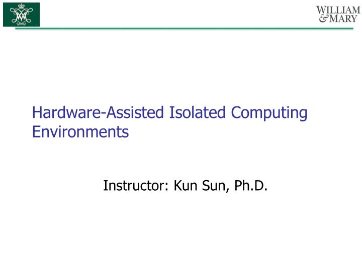 hardware assisted isolated computing environments n.