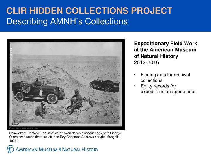 Clir hidden collections project describing amnh s collections