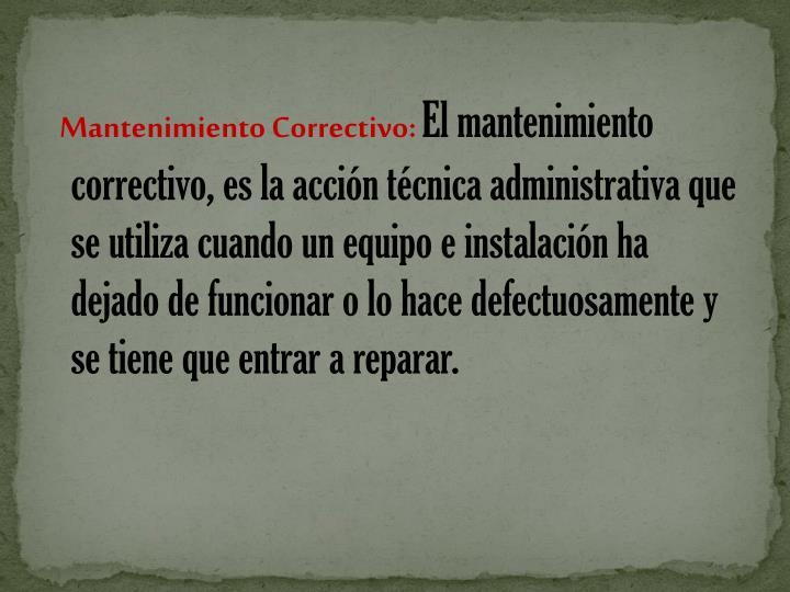 Mantenimiento Correctivo: