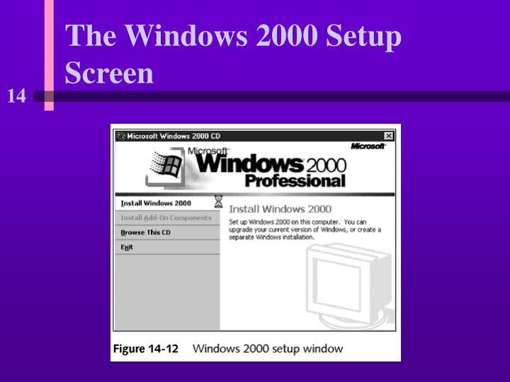 The Windows 2000 Setup Screen