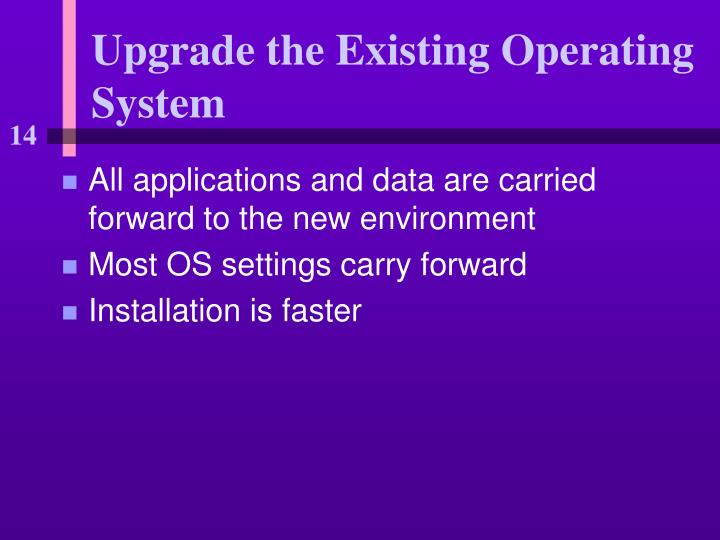 Upgrade the Existing Operating System